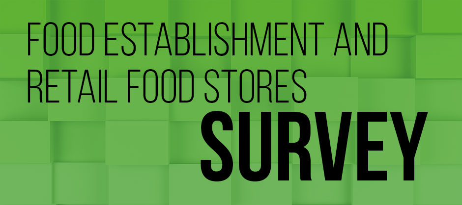 Food establishment and retail food stores survey